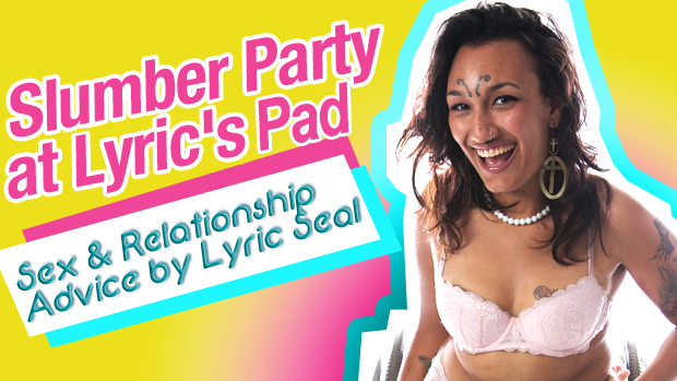 Lyric Seal Sex and Relationship Advice Slumber Party at Lyric CrashPad Indie Queer Porn