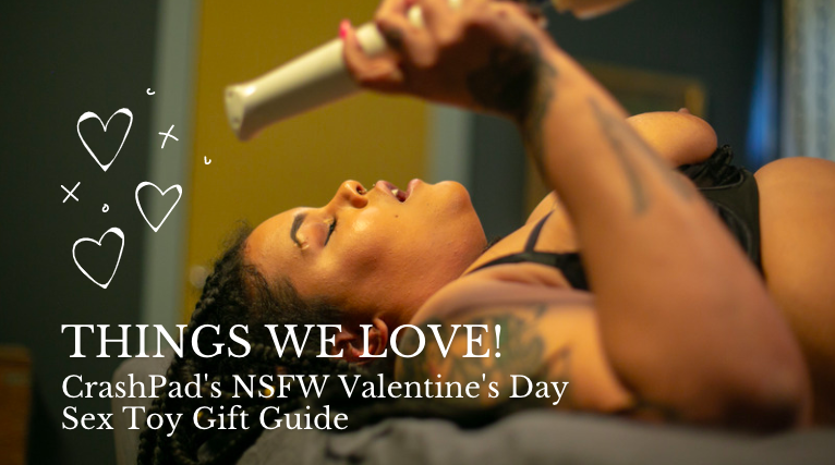 Things We Love Valentine's Day NSFW Sex Toy Gift Guide