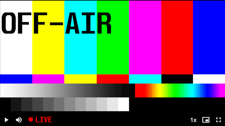 Livestream is Off-Air